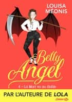 La Mort va au diable - Betty Angel, T4 ebook by Louisa Méonis