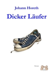 Dicker Läufer ebook by Johann Horeth