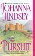 The Pursuit ebook by Johanna Lindsey