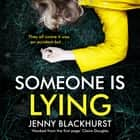 Someone Is Lying - The 'dark and twisty delight' from No.1 bestselling author Jenny Blackhurst audiobook by Jenny Blackhurst