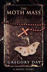 The Moth Mass ebook by Gregory Day