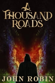 A Thousand Roads ebook by John Robin
