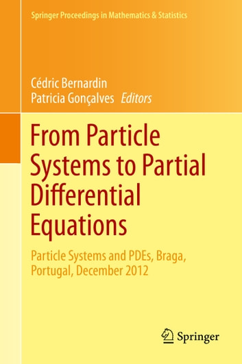 From Particle Systems to Partial Differential Equations - Particle Systems and PDEs, Braga, Portugal, December 2012 ebook by