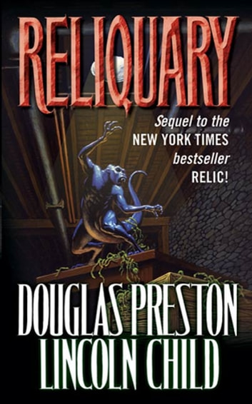 Reliquary - The Second Novel in the Pendergast Series ebook by Douglas Preston,Lincoln Child