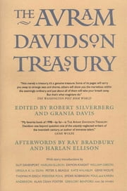The Avram Davidson Treasury - A Tribute Collection ebook by Avram Davidson,Robert Silverberg,Grania Davis,Ray Bradbury,Harlan Ellison