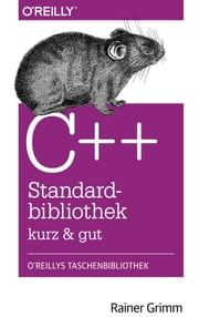 C++-Standardbibliothek - kurz & gut ebook by Rainer Grimm