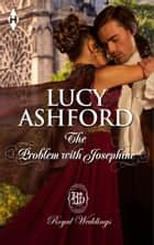 The Problem with Josephine ebook by Lucy Ashford