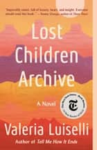 Lost Children Archive - A novel ebook by Valeria Luiselli