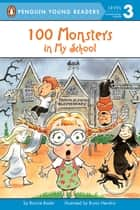 100 Monsters in My School ebook by Bonnie Bader, Bryan Hendrix, Karl Jones