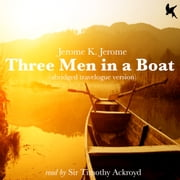 Three Men in a Boat (abridged travelogue version) audiobook by Jerome K Jerome
