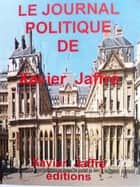 Le journal politique de Xavier Jaffré ebook by xavier jaffré