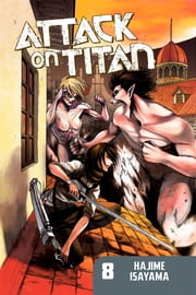 Attack on Titan - Volume 8 ebook by Hajime Isayama