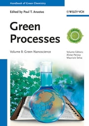 Handbook of Green Chemistry, Green Processes, Green Nanoscience ebook by Paul T. Anastas,Alvise Perosa,Maurizio Selva