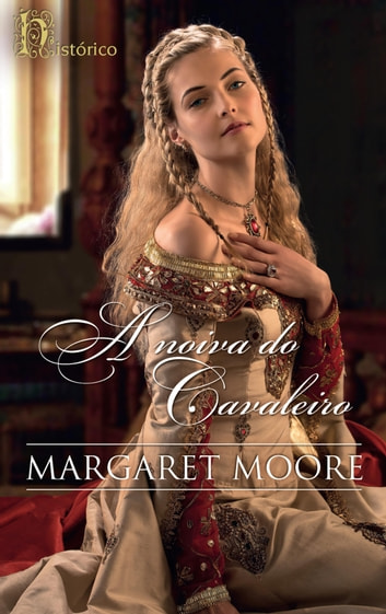 A noiva do cavaleiro ebook by Margaret Moore
