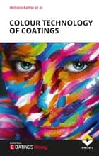 Colour Technology of Coatings ebook by Wilhelm Kettler, Manfred Binder, Walter Franz,...