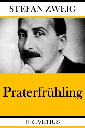 Praterfrühling ebook by Stefan Zweig