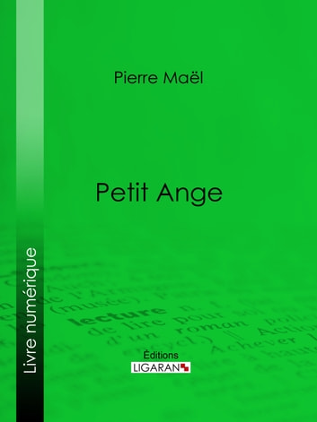 Petit Ange ebook by Pierre Maël,Ligaran