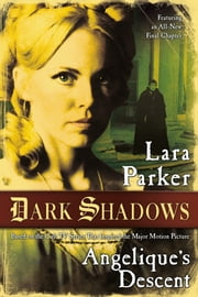 Dark Shadows: Angelique's Descent ebook by Lara Parker