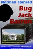 Bug Jack Barron eBook by Norman Spinrad