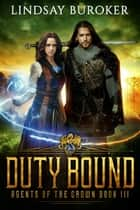 Duty Bound ebook by Lindsay Buroker