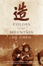 Colors of the Mountain ebook by Da Chen