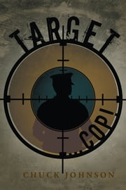 Target … Cop! ebook by Chuck Johnson