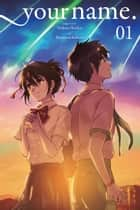 your name., Vol. 1 (manga) ebook by Makoto Shinkai, Ranmaru Kotone