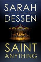 Saint Anything eBook by Sarah Dessen