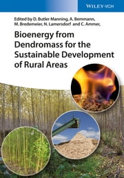 Bioenergy from Dendromass for the Sustainable Development of Rural Areas ebook by