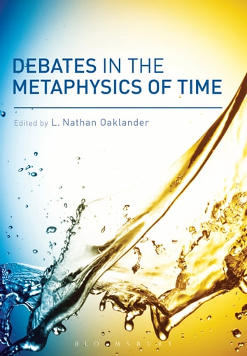 Debates in the Metaphysics of Time ebook by