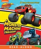 A Monster Machine Treasury (Blaze and the Monster Machines) eBook by Nickelodeon Publishing