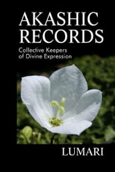 Akashic Records - Collective Keepers of Divine Expression ebook by Lumari