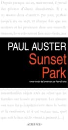 Sunset Park ebook by Paul Auster, Pierre Furlan, Céline Curiol