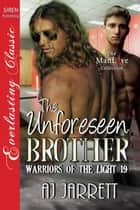 The Unforeseen Brother ebook by AJ Jarrett