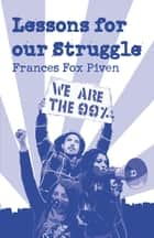 Lessons for Our Struggle ebook by Frances  Fox Piven