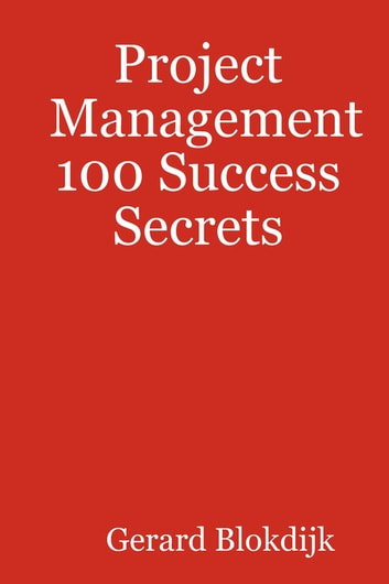 Project Management 100 Success Secrets ebook by Gerard Blokdijk