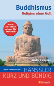 Buddhismus - Religion ohne Gott eBook by Martin Kamphuis, Thomas Schirrmacher