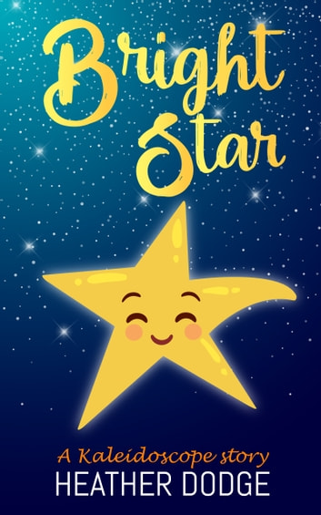 Bright Star ebook by Heather Dodge