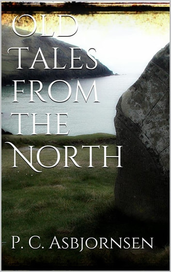 Old Tales from the North ebook by Peter Christen Asbjørnsen