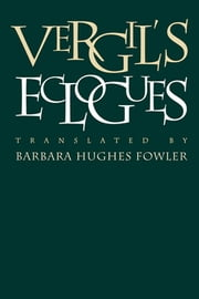 Vergil's Eclogues ebook by Barbara Hughes Fowler