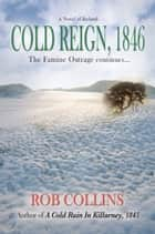 COLD REIGN, 1846 ebook by Rob Collins