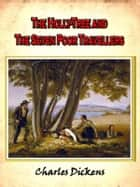 The Holly Tree & The seven poor travellers [Annotated] ebook by Charles Dickens