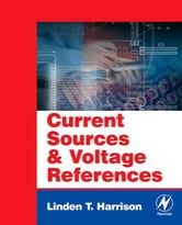 Current Sources and Voltage References: A Design Reference for Electronics Engineers ebook by Harrison, Linden T.