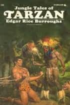 Jungle Tales of Tarzan ebook by Edgar Rice Burroughs