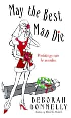 May the Best Man Die ebook by Deborah Donnelly