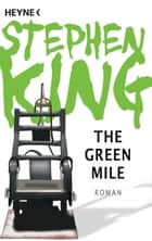 The Green Mile - Roman eBook by Stephen King