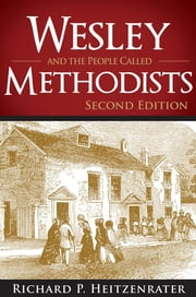 Wesley and the People Called Methodists - Second Edition ebook by Richard P. Heitzenrater