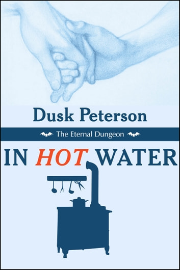 In Hot Water (The Eternal Dungeon) ebook by Dusk Peterson