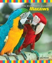 Macaws ebook by Julie Mancini