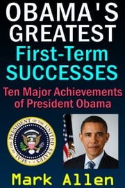 Obama's Greatest First-Term Successes ebook by Mark Allen